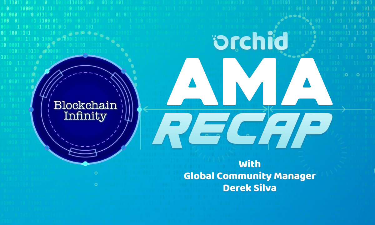 AMA with Blockchain Infinity on All Things Orchid